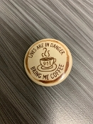 LIVES ARE IN DANGER BRING ME COFFEE BUTTON